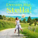 Dream Big, Stella!, Ashley Farley