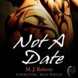 Not A Date, M. J. Roberts