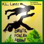 Drats, Foiled Again! Drats #1, K.L. Lantz