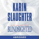 Blindsighted, Karin Slaughter