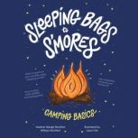 Sleeping Bags to S'mores Camping Basics, Laura Fisk