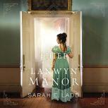 The Thief of Lanwyn Manor, Sarah E. Ladd