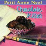 Chocolate Kisses, Dr. Patti Novotny Taylor