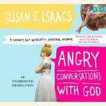 Angry Conversations with God A Snarky But Authentic Spiritual Memoir, Susan Isaacs