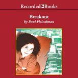 Breakout, Paul Fleischman