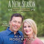 A New Season A Robertson Family Love Story of Brokenness and Redemption, Al Robertson