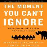 The Moment You Can't Ignore When Big Trouble Leads to a Great Future, Malachi O'Connor