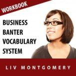 Business Banter Vocabulary System Speed Learning Now Vocabulary Builder, Liv Montgomery