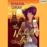The Nashville Bet Girls Weekend Away, Book 3, Shana Gray