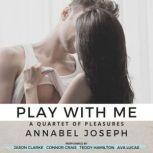 Play With Me, Annabel Joseph