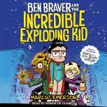 Ben Braver and the Incredible Exploding Kid, Marcus Emerson