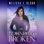 Boundary Broken, Melissa F. Olson
