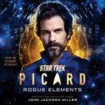 Star Trek: Picard: Rogue Elements, John Jackson Miller