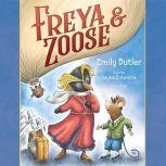 Freya & Zoose, Emily Butler