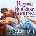 Pleasures of a Notorious Gentleman, Lorraine Heath