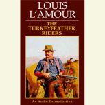 The Turkeyfeather Riders, Louis L'Amour