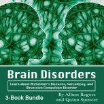 Brain Disorders Learn about Alzheimer's Diseases, Narcolepsy, and Obsessive Compulsive Disorder, Albert Rogers