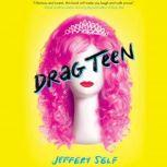 Drag Teen, Jeffery Self