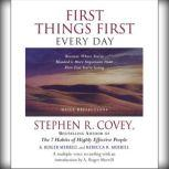 First Things First Every Day Daily Reflections-Because Where You're Going Is More Important Than How Fast You Get There, Stephen R. Covey