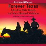 Forever Texas Texas, the Way Those Who Lived It Wrote It, Mike Blakely