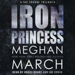Iron Princess An Anti-Heroes Collection Novel, Meghan  March