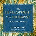 The Development of a Therapist Healing Others - Healing Self, Louis Cozolino