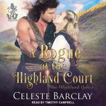 A Rogue at the Highland Court, Celeste Barclay