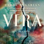 Vera A Novel, Carol Edgarian