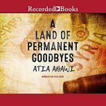 A Land of Permanent Goodbyes, Atia Abawi