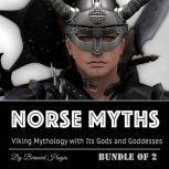 Norse Myths: Viking Mythology with Its Gods and Goddesses, Bernard Hayes