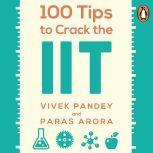 100 Tips to Crack the IIT, Paras Arora
