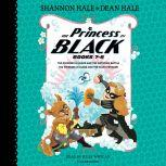 The Princess in Black, Books 7-8 The Princess in Black and the Bathtime Battle; The Princess in Black and the Giant Problem, Shannon Hale