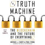 The Truth Machine The Blockchain and the Future of Everything, Paul Vigna