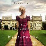 The Heiress of Winterwood, Sarah E. Ladd