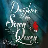 Daughter of the Siren Queen, Tricia Levenseller