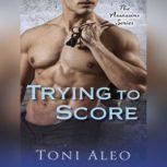 Trying To Score, Toni Aleo