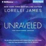 Unraveled, Lorelei James