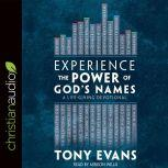 Experience the Power of God's Names A Life-Giving Devotional, Tony Evans
