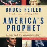 America's Prophet, Bruce Feiler