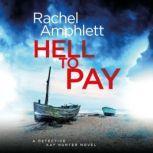 Hell to Pay A Detective Kay Hunter crime thriller, Rachel Amphlett