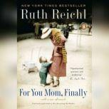 Not Becoming My Mother and Other Things She Taught Me Along the Way, Ruth Reichl