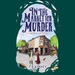In The Market For Murder, T E Kinsey