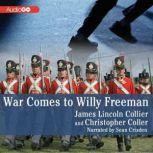 War Comes to Willy Freeman, James Lincoln Collier; Christopher Collier