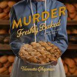 Murder Freshly Baked, Vannetta Chapman