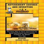 Retirement Savings and Investing for Beginners, Instafo, Michael Wells