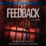 Feedback, Robison Wells