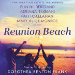 Reunion Beach Stories Inspired by Dorothea Benton Frank, Elin Hilderbrand