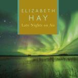 Late Nights on Air, Elizabeth Hay