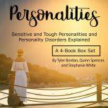 Personalities Sensitive and Tough Personalities and Personality Disorders Explained, Tyler Bordan