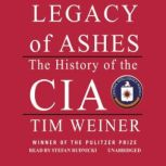 Legacy of Ashes The History of the CIA, Tim Weiner